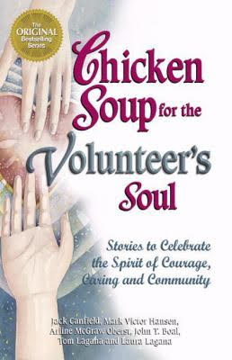 """Cover for """"Chicken Soup for the Volunteer's Soul: Stories to Celebrate the Spirit of Courage, Caring and Community"""""""