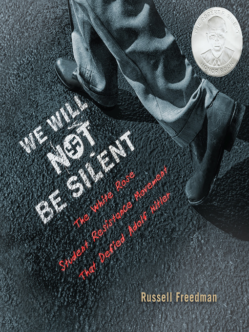 """Cover for """"We Will Not Be Silent: The White Rose Student Resistance Movement That Defied Adolf Hitler"""""""