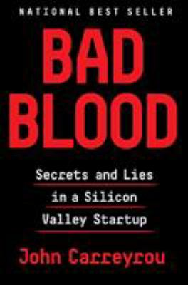 """Cover for """"Bad Blood: Secrets and Lies in a Silicon Valley Startup,"""""""
