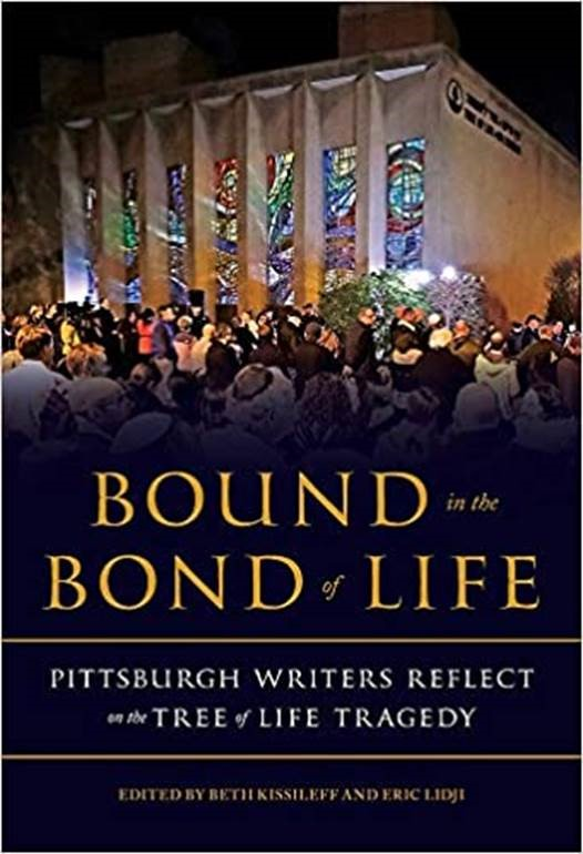 """Cover for """"Bound in the Bond of Life: Pittsburgh Writers reflect on the Tree of Life Tragedy"""""""