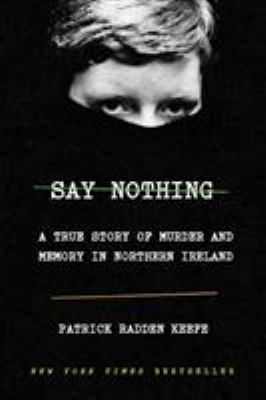 """Cover for """"Say Nothing: A True Story of Murder and Memory in Northern Ireland"""""""