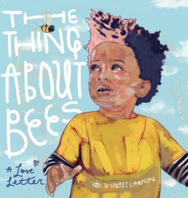 """Cover for """"The Thing About Bees: A Love Letter"""""""