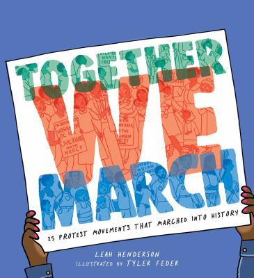 """Cover for """"Together We March: 25 Protest Movements that Marched into History"""""""