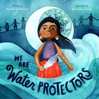 """Cover for """"We are Water Protectors"""""""