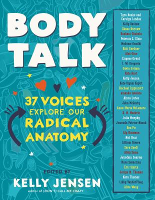 """Cover for """"Body Talk: 37 Voices Explore Our Radical Anatomy"""""""