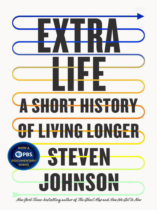 """Cover for """"Extra life: a short history of living longer"""""""