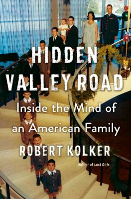 """Cover for """"Hidden Valley Road: inside the mind of an American family"""""""
