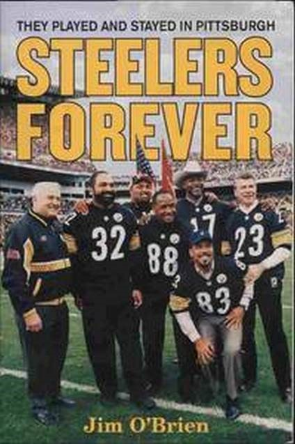 """Cover for """"They Played and stayed in Pittsburgh: Steelers Forever"""""""